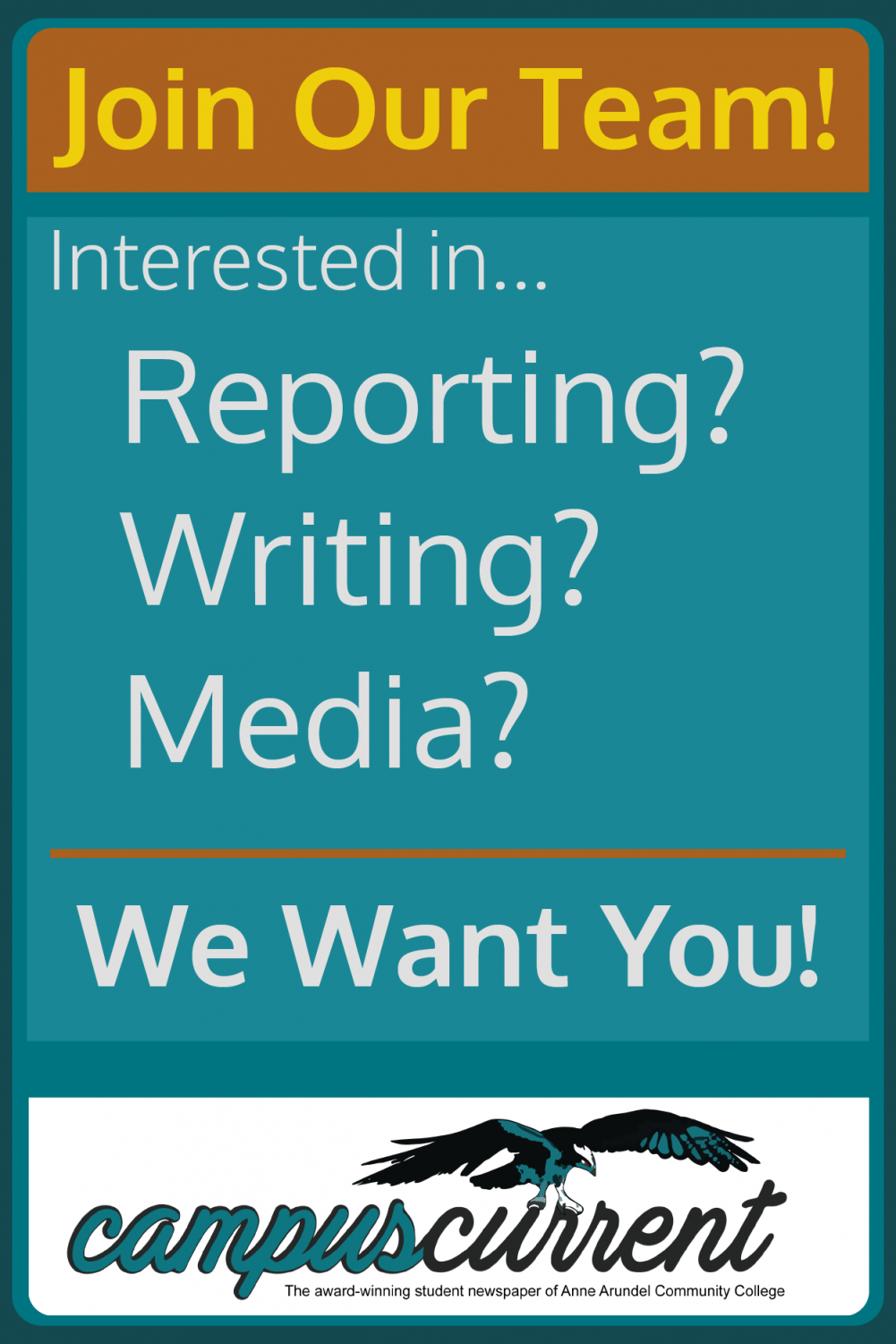 Join Our Team! Interested in... Reporting? Writing? Media? We Want You!